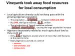vineyards took away food resources for local consumption