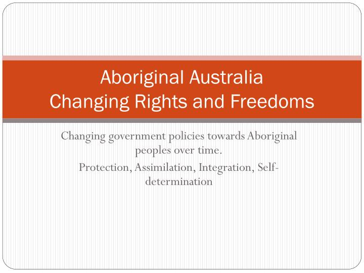 aboriginal australia changing rights and freedoms n.