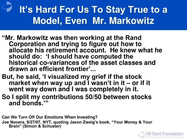 It's Hard For Us To Stay True to a Model, Even  Mr. Markowitz