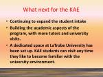 what next for the kae