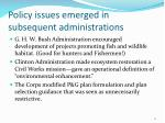 policy issues emerged in subsequent administrations
