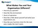what makes you and your organisation different
