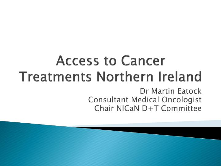access to cancer treatments northern ireland n.