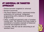 7 universal or targeted approach