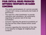 four critical issues produced differing viewpoints or raised concerns