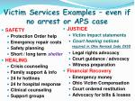 victim services examples even if no arrest or aps case