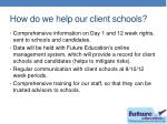 how do we help our client schools