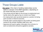 those groups liable