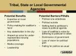 tribal state or local governmental agencies