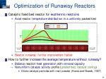 optimization of runaway reactors1