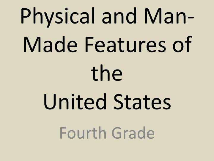 physical and man made features of the united states n.