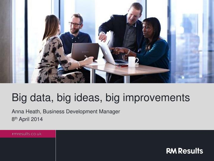 big data big ideas big improvements n.