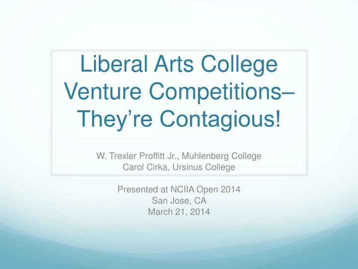 liberal arts college venture competitions they re contagious n.