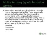 facility recovery 797 subscription services