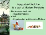 integrative medicine is a part of modern medicine