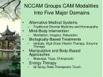 nccam groups cam modalities into five major domains