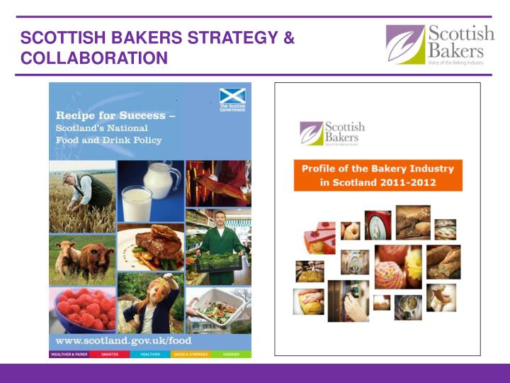 SCOTTISH BAKERS STRATEGY & COLLABORATION