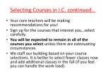 selecting courses in i c continued