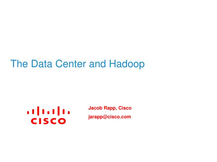 the data center and hadoop n.