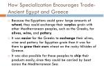 how specialization encourages trade ancient egypt and greece