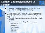contact and disturbances to contact