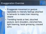 exaggeration exercise