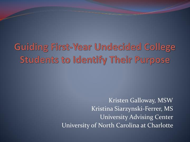 guiding first year undecided college students to identify their purpose n.