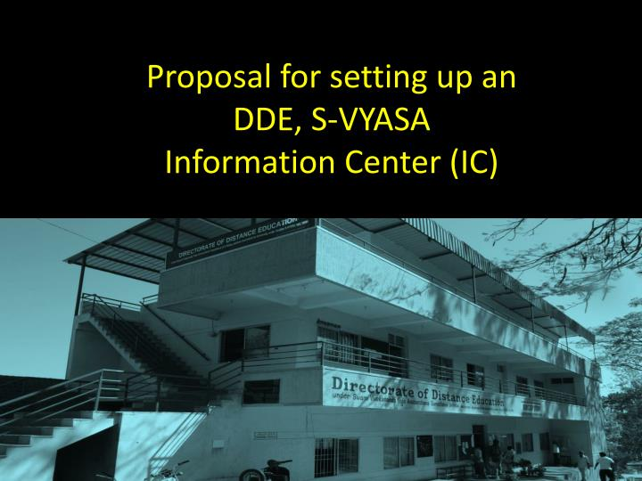 proposal for setting up an dde s vyasa information center ic n.