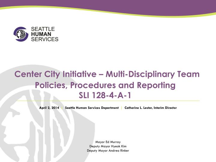 center city initiative multi disciplinary team policies procedures and reporting sli 128 4 a 1 n.