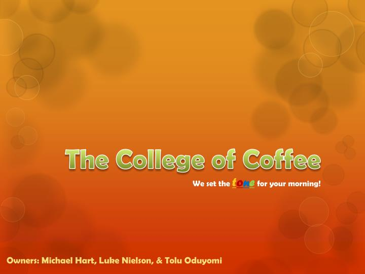 the college of coffee we set the t o n e for your morning n.