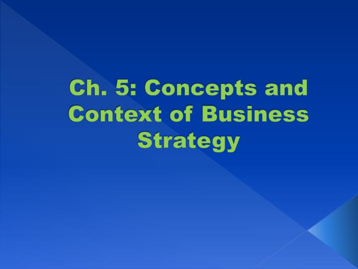 ch 5 concepts and context of business strategy n.