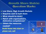 growth share matrix question marks