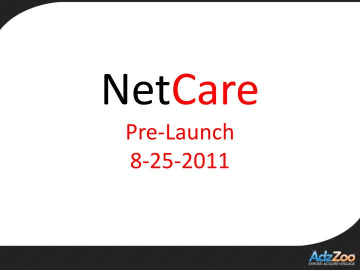 net care pre launch 8 25 2011 n.