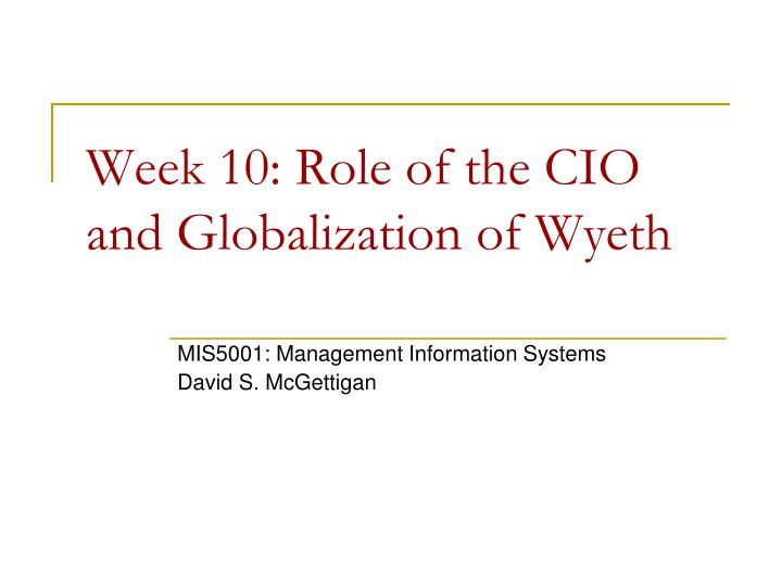 week 10 role of the cio and globalization of wyeth n.