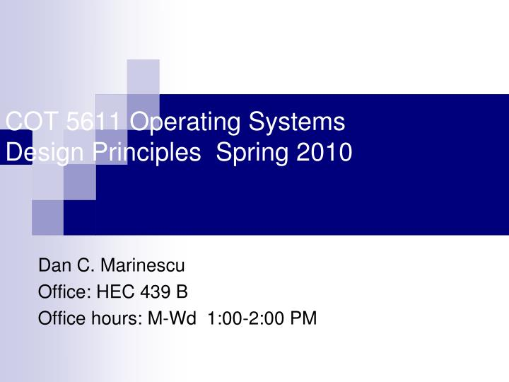 cot 5611 operating systems design principles spring 2010 n.