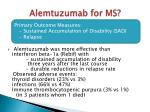 alemtuzumab for ms1