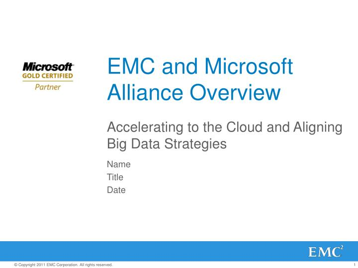 emc and microsoft alliance overview n.