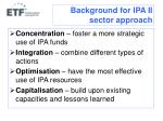background for ipa ii sector approach