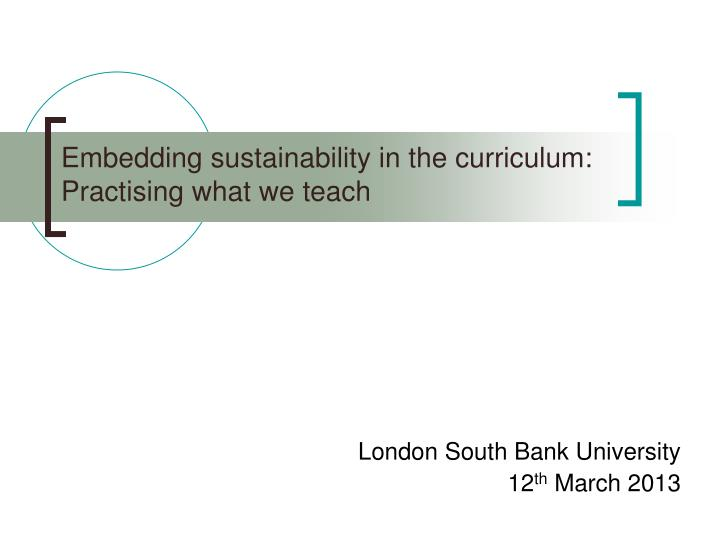 embedding sustainability in the curriculum practising what we teach n.