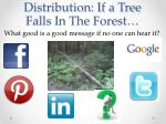 distribution if a tree falls in the forest