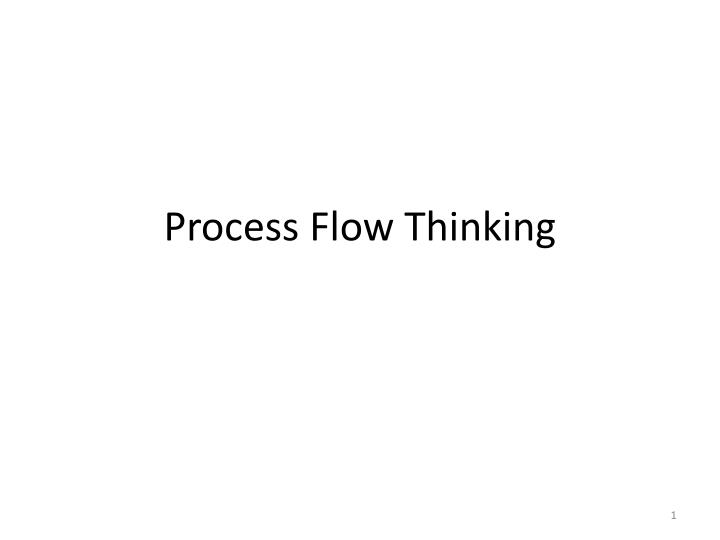 process flow thinking n.