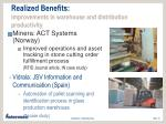 realized benefits improvements in warehouse and distribution productivity
