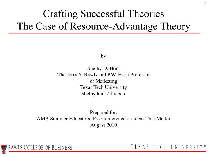 crafting successful theories the case of resource advantage theory n.