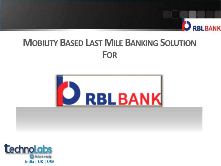 mobility based last mile banking solution for n.