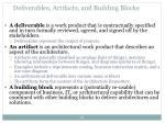 deliverables artifacts and building blocks