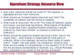 operations strategy resource view