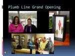 plumb line grand opening