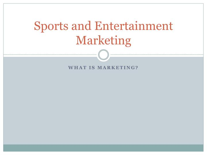 sports and entertainment marketing n.