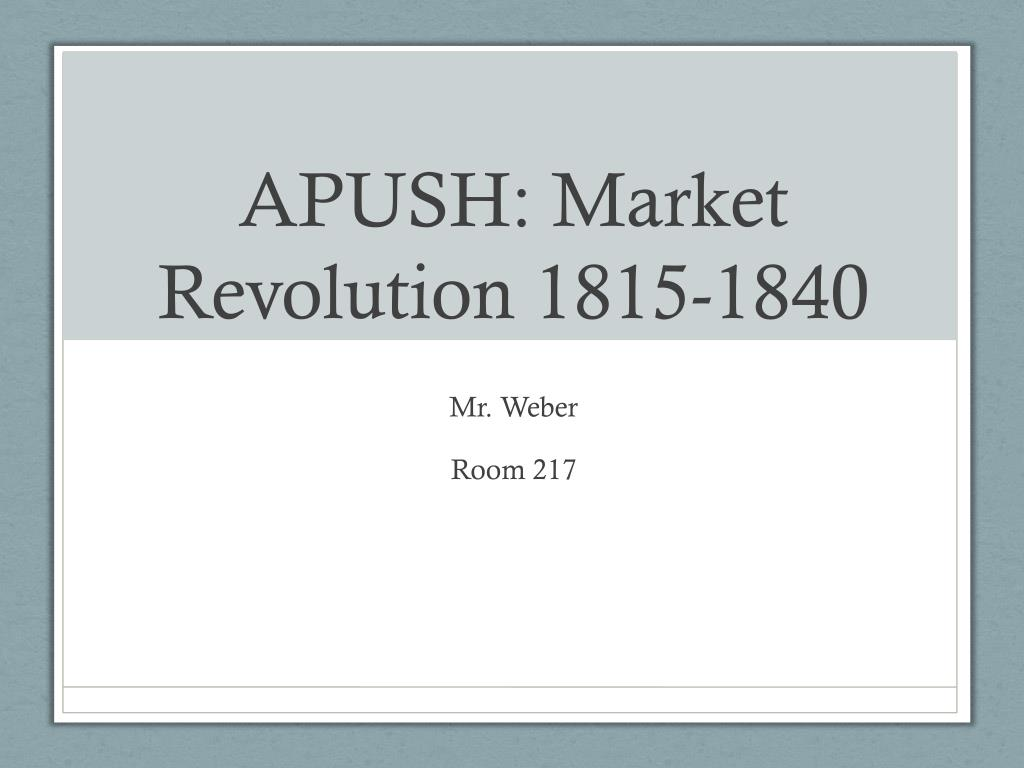 PPT - APUSH: Market Revolution 1815-1840 PowerPoint