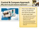 control compare approach why don t we just measure exposures